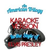 An American Trilogy (In The Style Of Elvis Presley) [Karaoke Version] - Single Songs