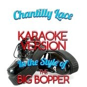 Chantilly Lace (In The Style Of The Big Bopper) [Karaoke Version] - Single Songs