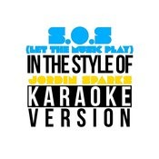 S.O.S (Let The Music Play) [In The Style Of Jordin Sparks] [Karaoke Version] Song