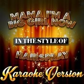 Mama I'm A Big Girl Now (In The Style Of Hairspray) [Karaoke Version] - Single Songs