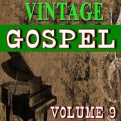 Vintage Gospel, Vol. 9 Songs