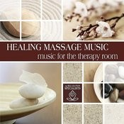 Healing Massage: Music For The Therapy Room Songs