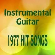 Instrumental Guitar: 1977 Hit Songs Songs