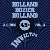 Invictus A Sides Vol. 3 (The Holland Dozier Holland 45s) Songs