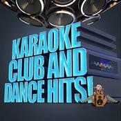 Karaoke - Club And Dance Hits! Songs