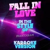 Fall In Love (In The Style Of Phantogram) [Karaoke Version] - Single Songs
