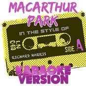 Macarthur Park (In The Style Of Richard Harris) [Karaoke Version] - Single Songs
