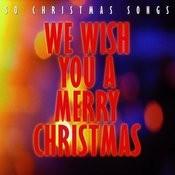 We Wish You A Merry Christmas - 50 Christmas Songs Songs