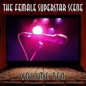 The Female Superstar Scene, Vol. 10 Songs