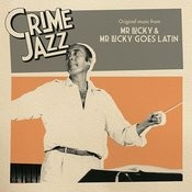 Mr Lucky & Mr Lucky Goes Latin (Jazz On Film...Crime Jazz, Vol. 6) Songs