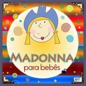 Madonna Para Bebês Songs