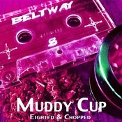 Muddy Cup Songs