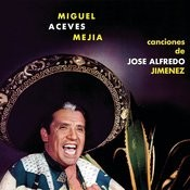 Canciones De Jose Alfredo Jimenez Songs