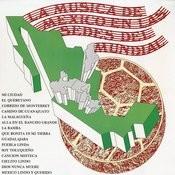 La Música de México en las Sedes del Mundial Songs