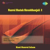 Sraddhanjali - Nazrul Shatak  Vol 2 Songs