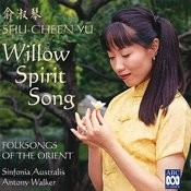 Willow Spirit Song: Folksongs Of The Orient Songs
