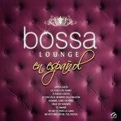 Bossa Lounge En Español Songs