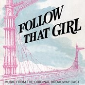 Follow That Girl (West End Musical Sountrack) Songs