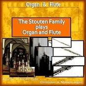 The Stouten Family Plays Organ & Flute Songs