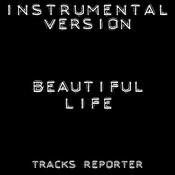 Beautiful Life (Instrumental Version) Song