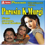 Parosin K Murgi Songs