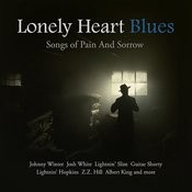 Lonely Heart Blues - Songs Of Pain And Sorrow Songs