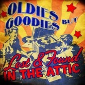 Oldies But Goodies! Lost & Found In The Attic Songs