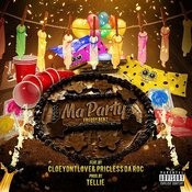 Ma Party (Feat. Cloey Dnt Love & Priceless Da Roc) Songs