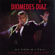 Diomedes en Concierto . . Con Mucho Gusto Songs