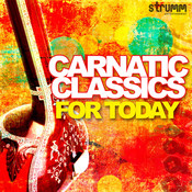 Carnatic Classics for Today Songs