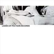 Ladies Of Polygon Records Songs