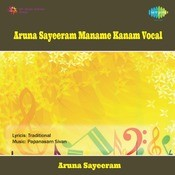 Aruna Sayeeram - Maname Kanam (vocal) Songs