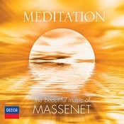 Méditation - The Beautiful Music Of Massenet Songs