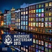 Madhouse Amsterdam 2015 Songs
