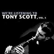We're Listening To Tony Scott, Vol. 3 Songs
