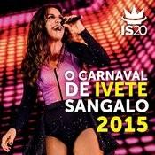 O Carnaval De Ivete Sangalo 2015 Songs