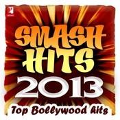 Smash Hits 2013 - Top Bollywood Hits Songs