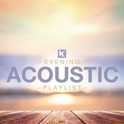 Evening Acoustic Playlist Songs