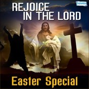 Rejoice In The Lord - Easter Special Songs