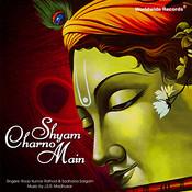 Shyam Charno Main Songs