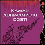 Kamal-Abhimanyu Ki Dosti Songs