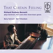 That Certain Feeling - Richard Rodney Bennett plays Gershwin, Kern and other show-music greats Songs