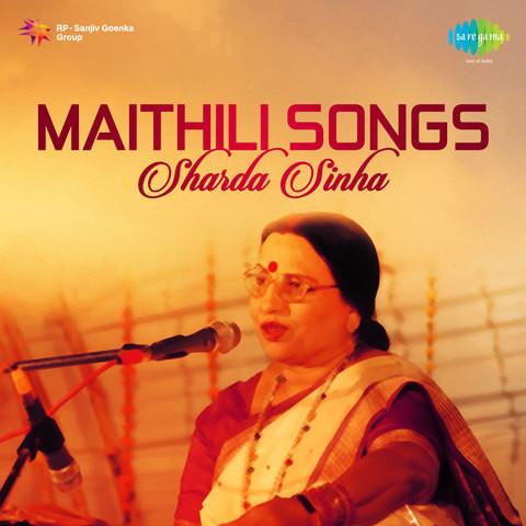 maithili songs  sharda sinha songs download maithili