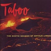 Taboo: The Exotic Sounds Of Arthur Lyman Songs