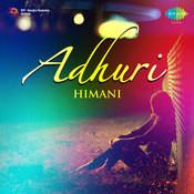Adhuri Himani Songs
