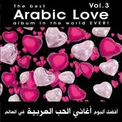 The Best Arabic Love Album In The World Ever Vol 3 Songs