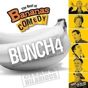 The Best Of Bananas Comedy: Bunch Volume 4 Songs