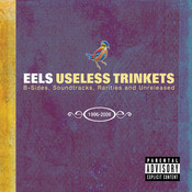 Useless Trinkets-B Sides, Soundtracks, Rarieties and Unreleased 1996-2006 Songs