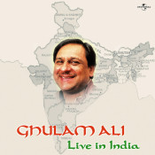 Ghulam Ali Live In India Songs