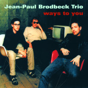 Jean Paul Brodbeck Trio Ways To You Songs